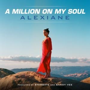 ALEXIANE - A Million On My Soul
