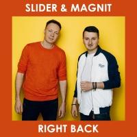 SLIDER & MAGNIT - Right Back