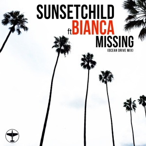 SUNSET CHILD - Missing (Ocean Drive rmx)