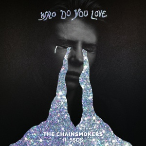 The CHAINSMOKERS - Who Do You Love
