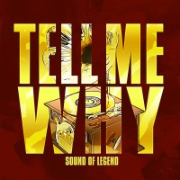 SOUND OF LEGEND - Tell Me Why