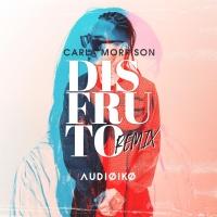 Carla MORRISON - Disfruto (Audioko rmx)