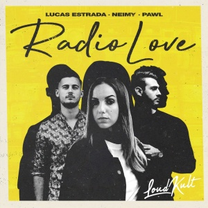 LUCAS ESTRADA & NEIMY & PAWL - Radio Love