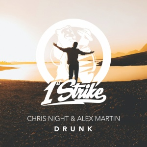Chris NIGHT & Alex MARTIN - Drunk