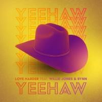 LOVE HARDER - Yeehaw