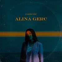 Alina GERC - I Love You