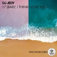DJ JEDY - 17 (Baby, I Think I Love You)